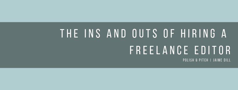 The Ins and Outs of Hiring a Freelance Editor
