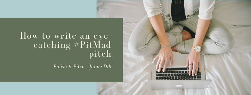 How to write and eye-catching #PitMad pitch