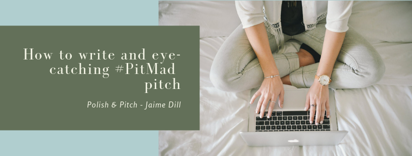 How to Write an Eye-Catching #PitMad Pitch