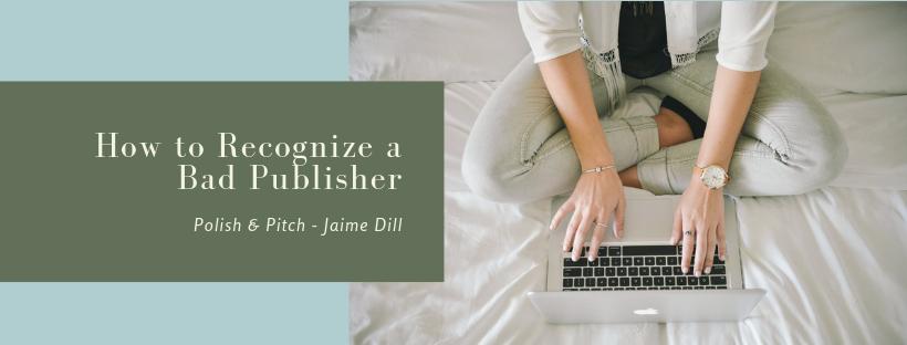 How to Recognize a Bad Publisher