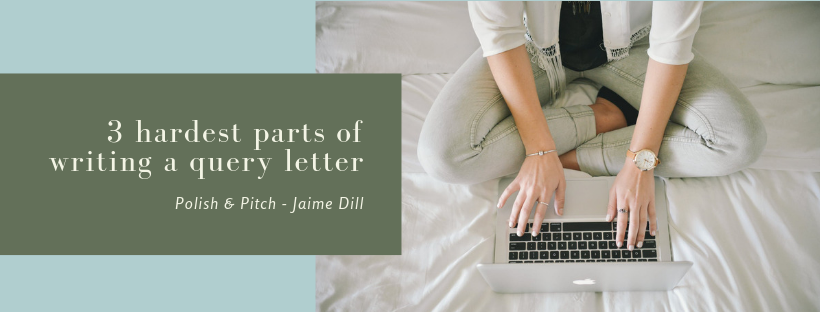 3 Hardest Parts of Writing a Query Letter